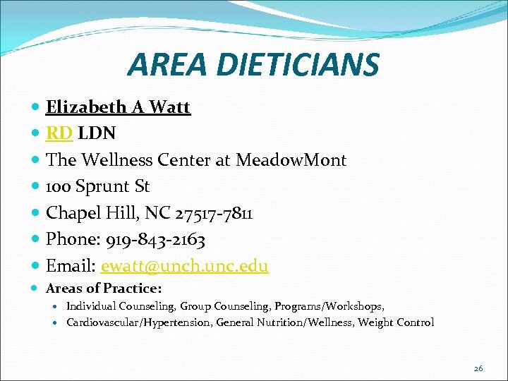 AREA DIETICIANS Elizabeth A Watt RD LDN The Wellness Center at Meadow. Mont 100