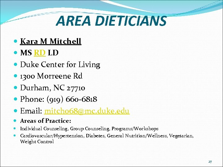 AREA DIETICIANS Kara M Mitchell MS RD LD Duke Center for Living 1300 Morreene