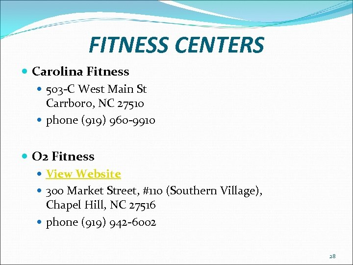 FITNESS CENTERS Carolina Fitness 503 -C West Main St Carrboro, NC 27510 phone (919)