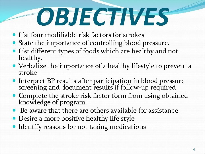 OBJECTIVES List four modifiable risk factors for strokes State the importance of controlling blood