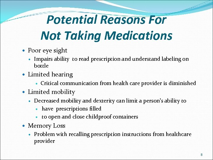 Potential Reasons For Not Taking Medications Poor eye sight Impairs ability to read prescription