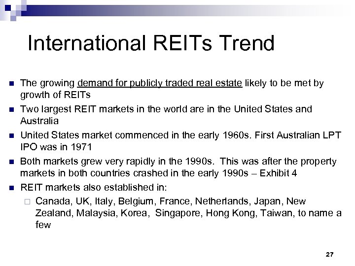 International REITs Trend n n n The growing demand for publicly traded real estate