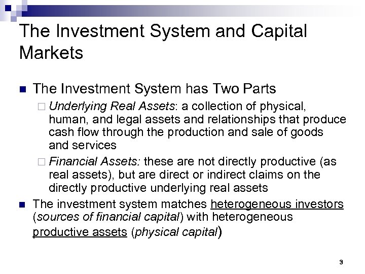 The Investment System and Capital Markets n The Investment System has Two Parts ¨