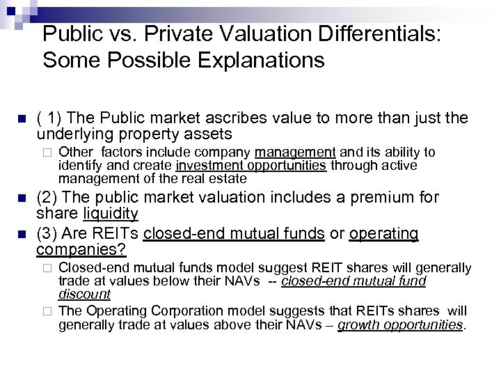 Public vs. Private Valuation Differentials: Some Possible Explanations n ( 1) The Public market