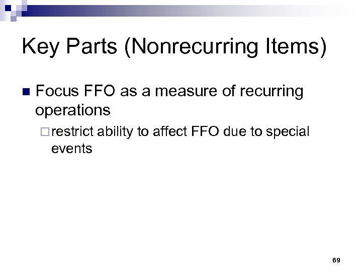 Key Parts (Nonrecurring Items) n Focus FFO as a measure of recurring operations ¨