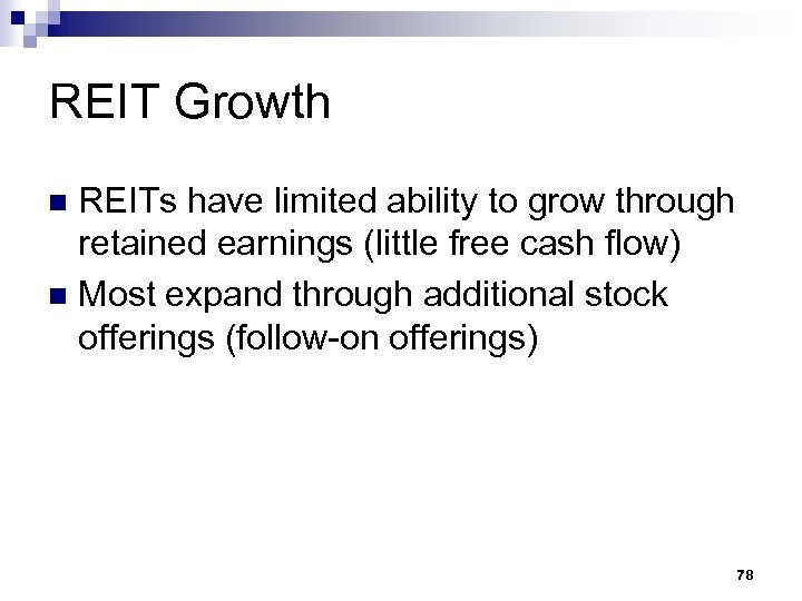 REIT Growth REITs have limited ability to grow through retained earnings (little free cash