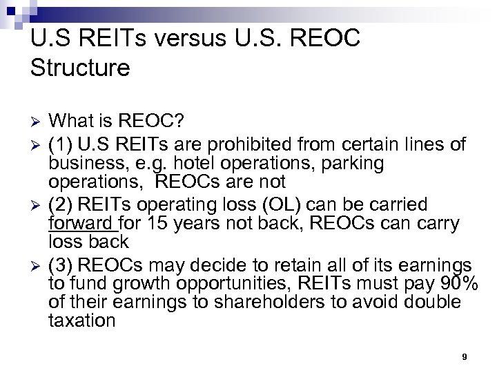 U. S REITs versus U. S. REOC Structure Ø Ø What is REOC? (1)