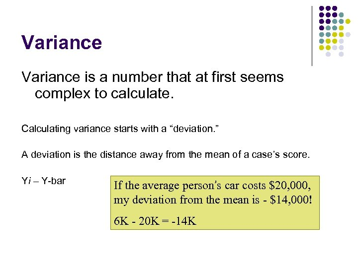 Variance is a number that at first seems complex to calculate. Calculating variance starts