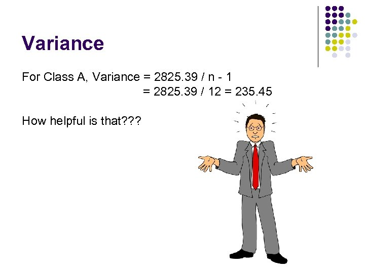 Variance For Class A, Variance = 2825. 39 / n - 1 = 2825.