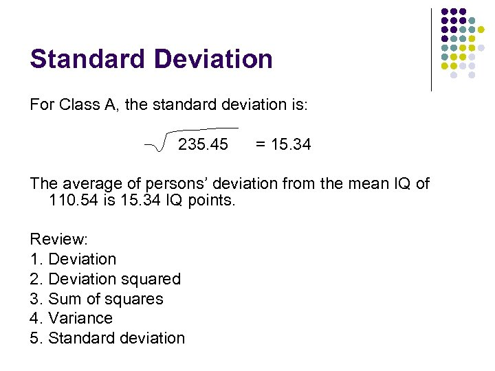 Standard Deviation For Class A, the standard deviation is: 235. 45 = 15. 34