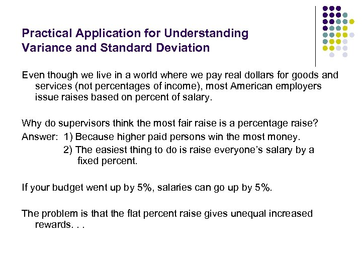Practical Application for Understanding Variance and Standard Deviation Even though we live in a
