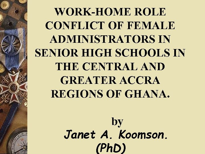 WORK-HOME ROLE CONFLICT OF FEMALE ADMINISTRATORS IN SENIOR HIGH SCHOOLS IN THE CENTRAL AND