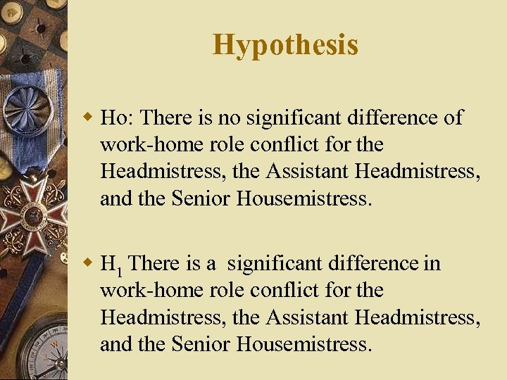 Hypothesis w Ho: There is no significant difference of work-home role conflict for the