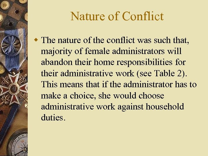 Nature of Conflict w The nature of the conflict was such that, majority of