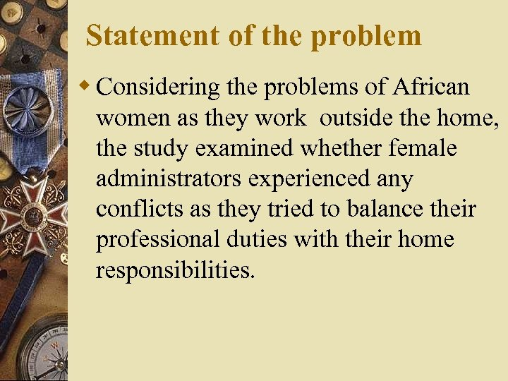 Statement of the problem w Considering the problems of African women as they work