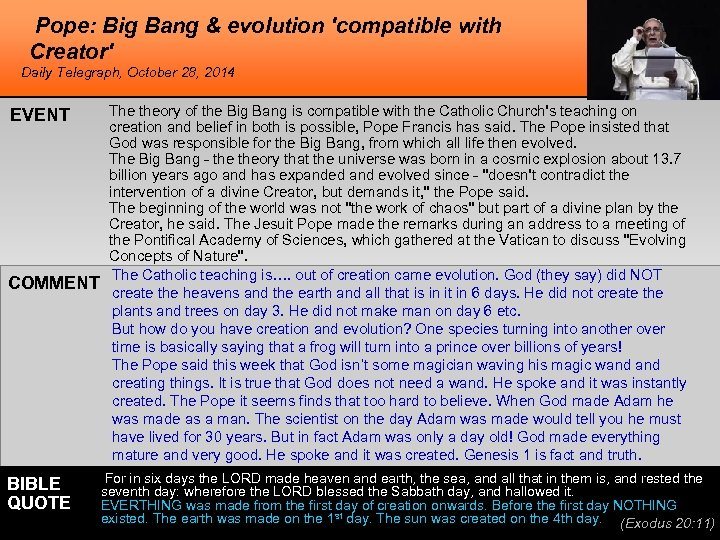 Pope: Big Bang & evolution 'compatible with Creator' Daily Telegraph, October 28, 2014 EVENT