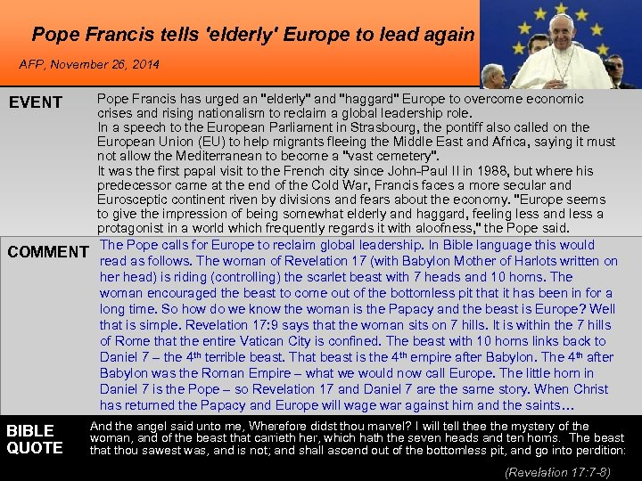 Pope Francis tells 'elderly' Europe to lead again AFP, November 26, 2014 EVENT COMMENT