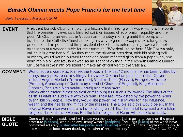 Barack Obama meets Pope Francis for the first time Daily Telegraph, March 27, 2014
