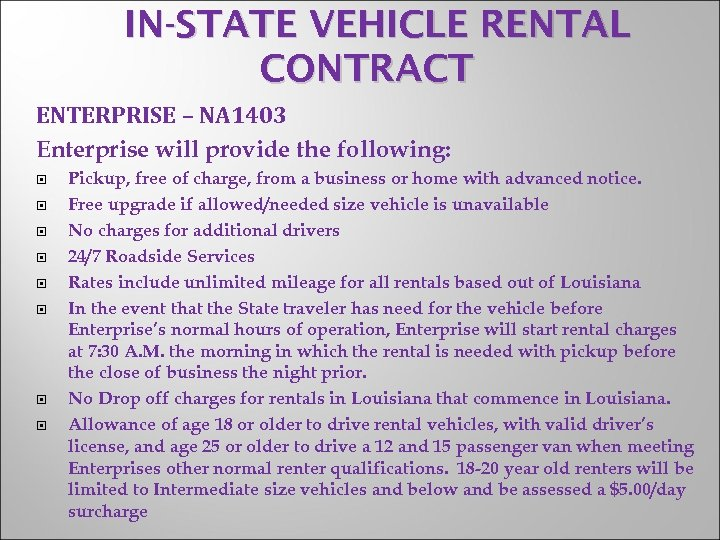 IN-STATE VEHICLE RENTAL CONTRACT ENTERPRISE – NA 1403 Enterprise will provide the following: Pickup,