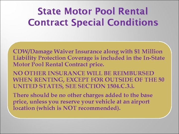 State Motor Pool Rental Contract Special Conditions CDW/Damage Waiver Insurance along with $1 Million