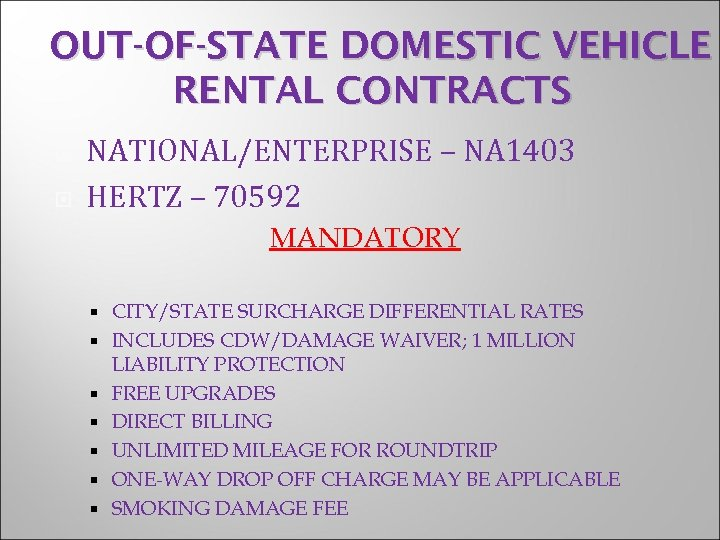 OUT-OF-STATE DOMESTIC VEHICLE RENTAL CONTRACTS NATIONAL/ENTERPRISE – NA 1403 HERTZ – 70592 MANDATORY CITY/STATE