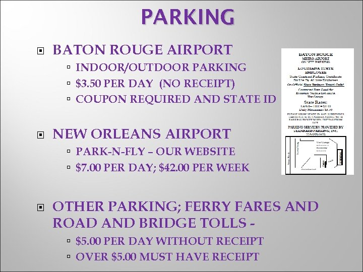 PARKING BATON ROUGE AIRPORT INDOOR/OUTDOOR PARKING $3. 50 PER DAY (NO RECEIPT) COUPON REQUIRED