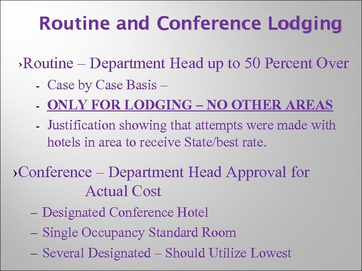 Routine and Conference Lodging ›Routine – Department Head up to 50 Percent Over -