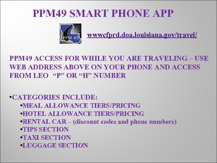 PPM 49 SMART PHONE APP wwwcfprd. doa. louisiana. gov/travel/ PPM 49 ACCESS FOR WHILE