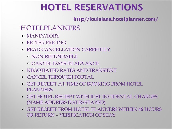 HOTEL RESERVATIONS http: //louisiana. hotelplanner. com/ HOTELPLANNERS MANDATORY BETTER PRICING READ CANCELLATION CAREFULLY NON-REFUNDABLE