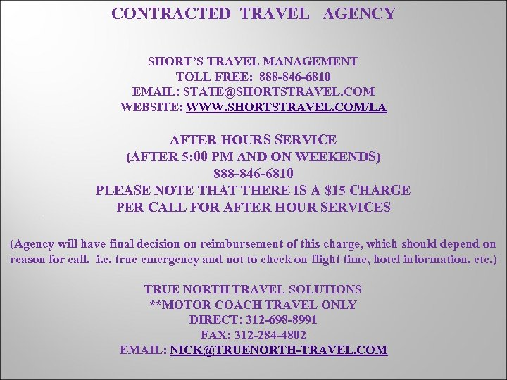 CONTRACTED TRAVEL AGENCY SHORT'S TRAVEL MANAGEMENT TOLL FREE: 888 -846 -6810 EMAIL: STATE@SHORTSTRAVEL. COM