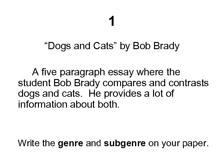 """1 """"Dogs and Cats"""" by Bob Brady A five paragraph essay where the student"""
