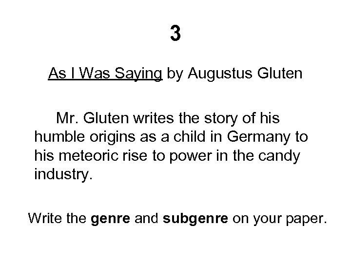 3 As I Was Saying by Augustus Gluten Mr. Gluten writes the story of