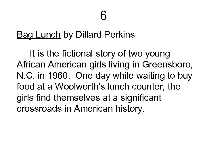 6 Bag Lunch by Dillard Perkins It is the fictional story of two young