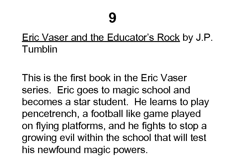 9 Eric Vaser and the Educator's Rock by J. P. Tumblin This is the