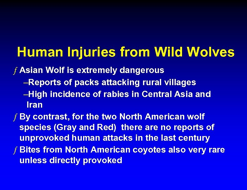 Human Injuries from Wild Wolves ƒ Asian Wolf is extremely dangerous –Reports of packs