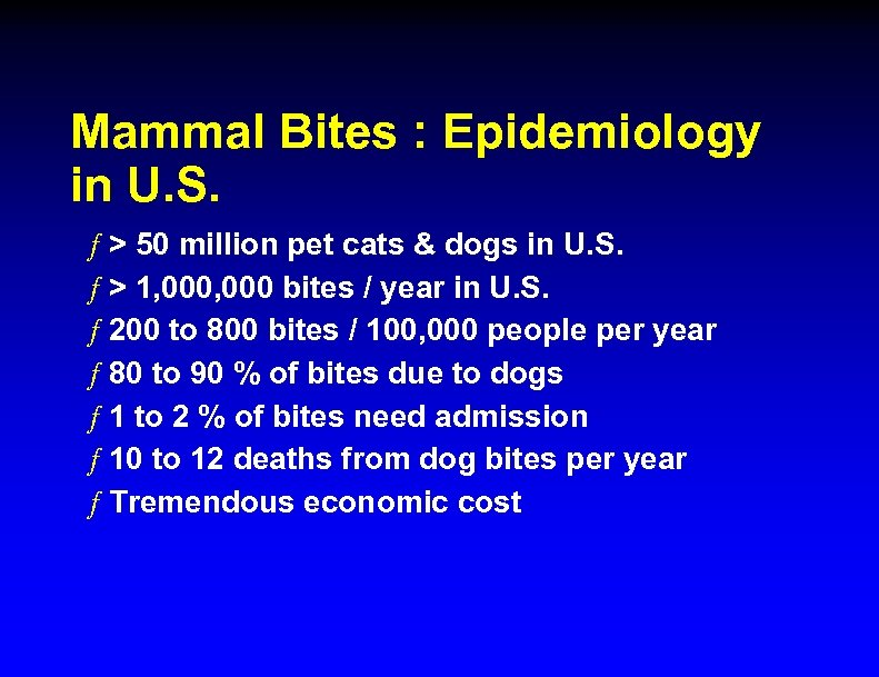 Mammal Bites : Epidemiology in U. S. ƒ > 50 million pet cats &