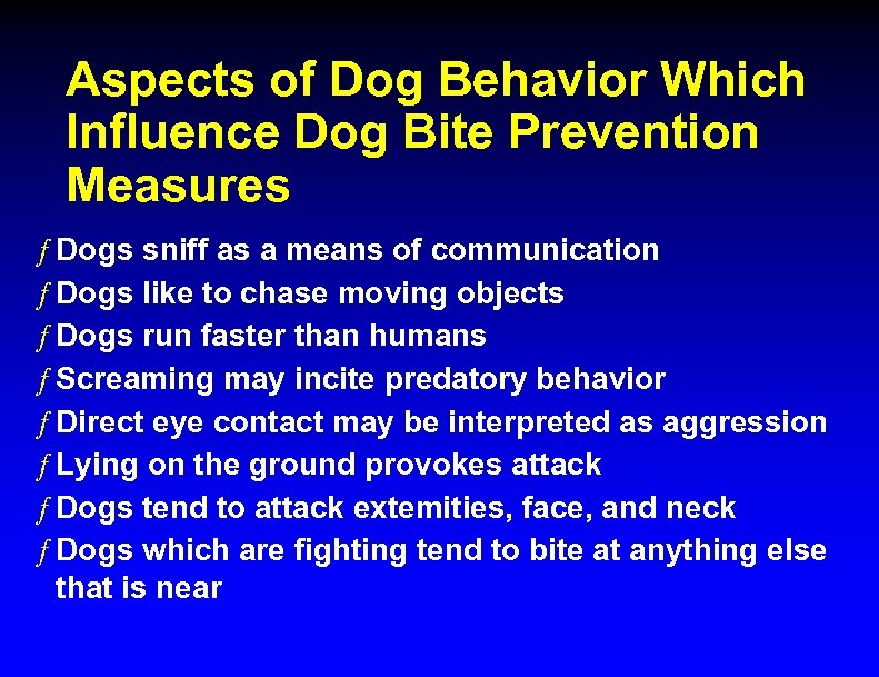 Aspects of Dog Behavior Which Influence Dog Bite Prevention Measures ƒ Dogs sniff as