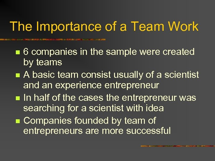The Importance of a Team Work n n 6 companies in the sample were