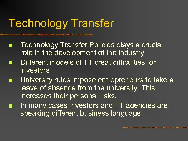 Technology Transfer n n Technology Transfer Policies plays a crucial role in the development