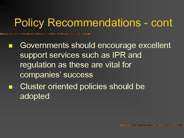Policy Recommendations - cont n n Governments should encourage excellent support services such as