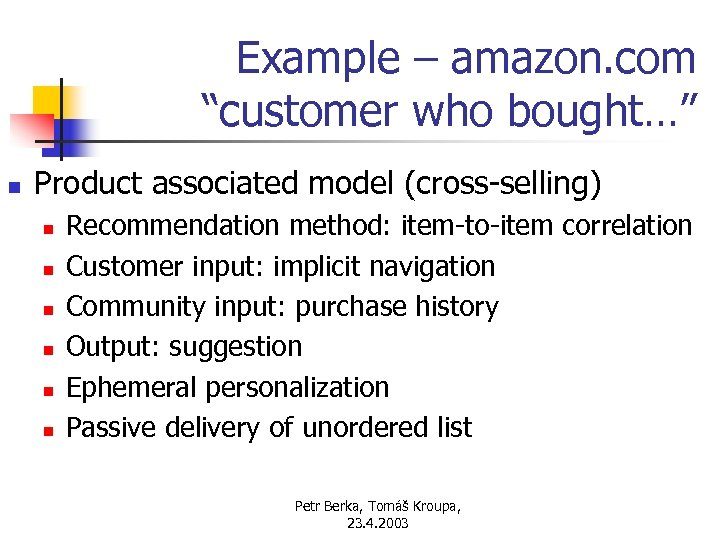 """Example – amazon. com """"customer who bought…"""" n Product associated model (cross-selling) n n"""