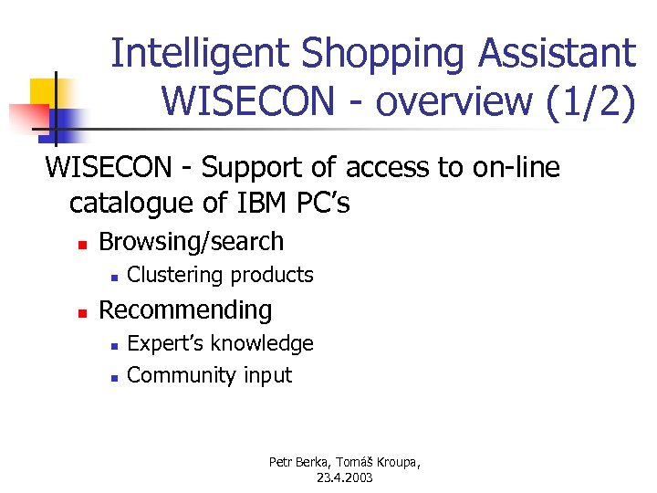 Intelligent Shopping Assistant WISECON - overview (1/2) WISECON - Support of access to on-line