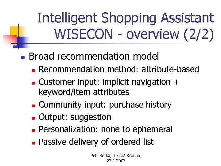 Intelligent Shopping Assistant WISECON - overview (2/2) n Broad recommendation model n n n