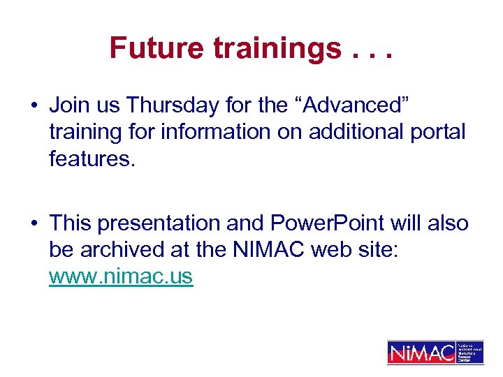 """Future trainings. . . • Join us Thursday for the """"Advanced"""" training for information"""