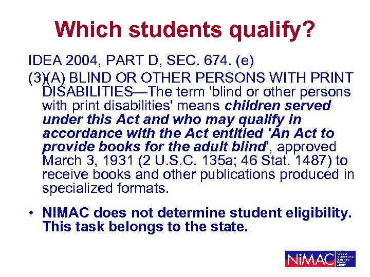 Which students qualify? IDEA 2004, PART D, SEC. 674. (e) (3)(A) BLIND OR OTHER