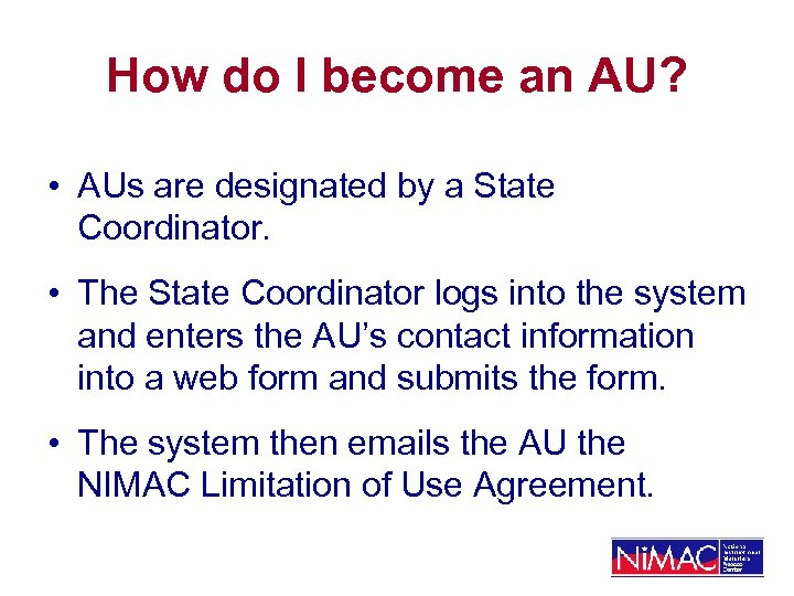 How do I become an AU? • AUs are designated by a State Coordinator.