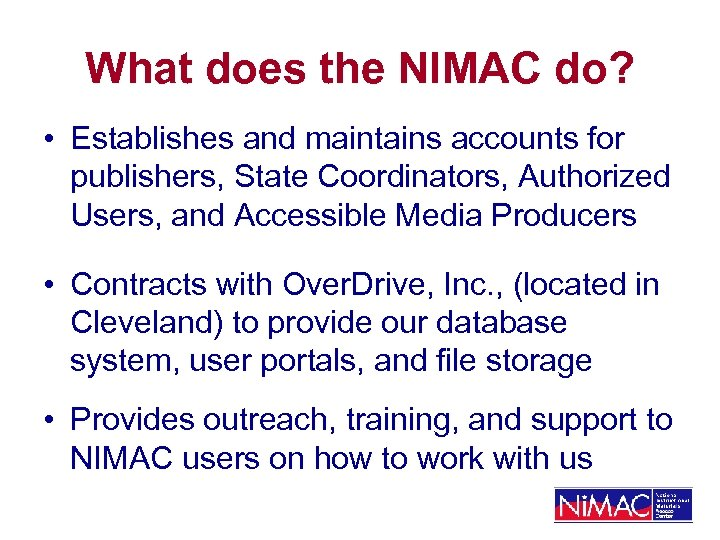 What does the NIMAC do? • Establishes and maintains accounts for publishers, State Coordinators,