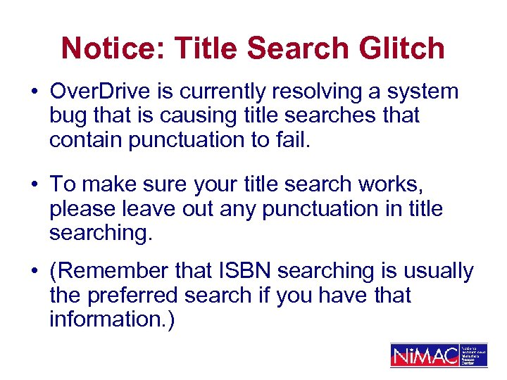 Notice: Title Search Glitch • Over. Drive is currently resolving a system bug that