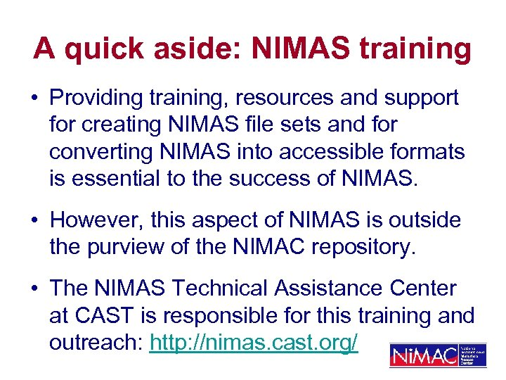 A quick aside: NIMAS training • Providing training, resources and support for creating NIMAS