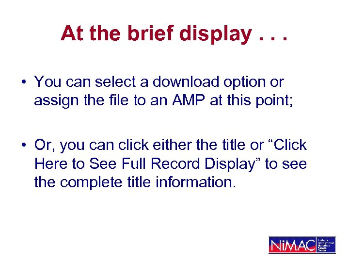 At the brief display. . . • You can select a download option or
